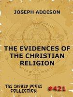 The Evidences Of The Christian Religion - Joseph Addison