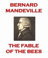 The Fable of the Bees - Bernard Mandeville
