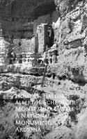 Montezuma Castle - A National Monument, Arizona - Homer F. Hastings, Albert H. Schroeder