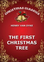 The First Christmas Tree - Henry Van Dyke
