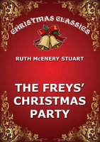 The Freys' Christmas Party - Ruth McEnery Stuart
