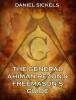 The General Ahiman Rezon & Freemason's Guide - Daniel Sickels