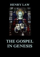The Gospel in Genesis - Henry Law