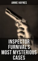 Inspector Furnival's Most Mysterious Cases - Annie Haynes