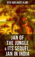 Jan of the Jungle & Its Sequel, Jan in India - Otis Adelbert Kline