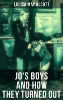 Jo's Boys and How They Turned Out - Louisa May Alcott