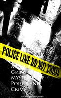 Mysteries of Police and Crime - Arthur Griffiths
