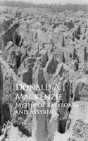 Myths of Babylonia and Assyria - Donald A. Mackenzie