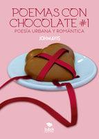 Poemas con chocolates #1 Poesía Urbana - Johmavis