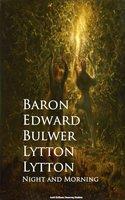 Night and Morning - Baron Edward Bulwer Lytton