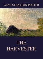 The Harvester - Gene Stratton-Porter