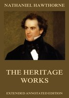 The Heritage Works - Nathaniel Hawthorne
