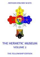 The Hermetic Museum, Volume 2 - Arthur Edward Waite