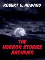 The Horror Stories Archives - Robert E. Howard