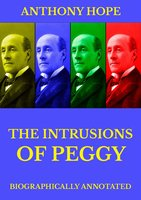 The Intrusions of Peggy - Anthony Hope