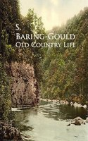 Old Country Life - S. Baring-Gould
