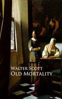 Old Mortality - Walter Scott