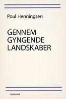 Gennem gyngende landskaber - Poul Henningsen