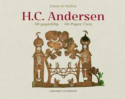 H.C. Andersen 40 papirklip * 40 Paper Cuts - Johan de Mylius