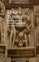 Omens and Superstitions of Southern India - Edgar Thurston