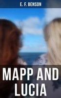 Mapp and Lucia: Complete Series (All 8 Titles in One Edition) - E.F. Benson