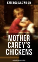 Mother Carey's Chickens (Childhood Essentials Library) - Kate Douglas Wiggin