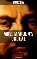 Mrs. Marden's Ordeal (Thriller Classic) - James Hay