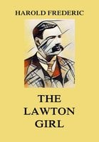 The Lawton Girl - Harold Frederic