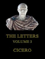 The Letters, Volume 3 - Cicero