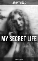 My Secret Life (Complete Edition) - Anonymous