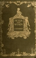 Peter Pan or Peter and Wendy - J.M. Barrie
