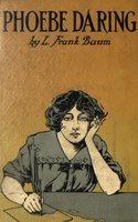 Phoebe Daring - A Story for Young Folk - L. Frank Baum