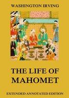 The Life Of Mahomet - Washington Irving