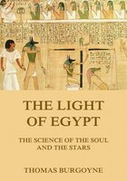 The Light of Egypt: The Science of the Soul and the Stars - Thomas Burgoyne