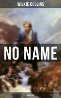 No Name (A Thriller) - Wilkie Collins