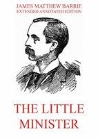 The Little Minister - James Matthew Barrie
