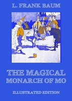 The Magical Monarch Of Mo - L. Frank Baum
