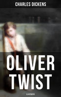 Oliver Twist (Illustrated) - Charles Dickens