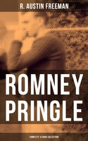 Romney Pringle - Complete 12 Book Collection - R. Austin Freeman