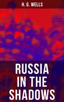 Russia in the Shadows - H.G. Wells