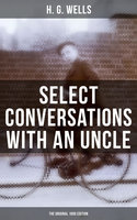 Select Conversations With an Uncle (The Original 1895 edition) - H.G. Wells
