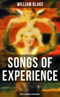 Songs of Experience (With Illuminated Manuscript) - William Blake