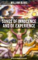 Songs of Innocence and of Experience (With All the Originial Illustrations) - William Blake