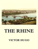 The Rhine - Victor Hugo