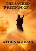 The Sacred Writings of Athenagoras - Athenagoras
