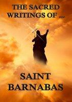 The Sacred Writings of Barnabas - Saint Barnabas