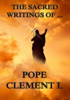 The Sacred Writings of Clement of Rome - Clement of Rome
