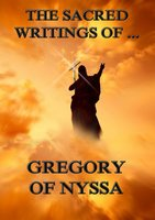 The Sacred Writings of Gregory of Nyssa - Gregory of Nyssa