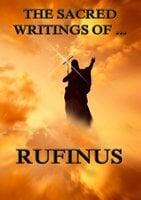 The Sacred Writings of Rufinus - Rufinus