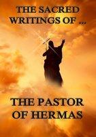 The Sacred Writings of the Pastor of Hermas - Pastor of Hermas